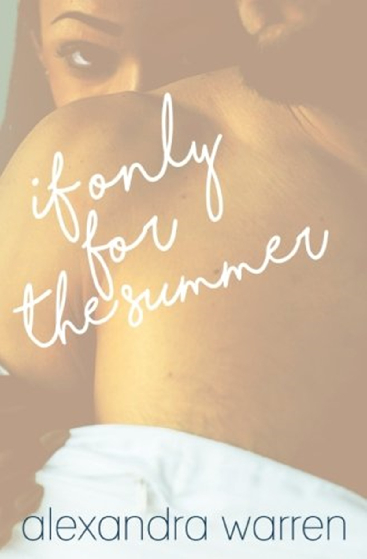 Summer Romance Reading List, cover of If Only For the Summer by Alexandra Warren, books