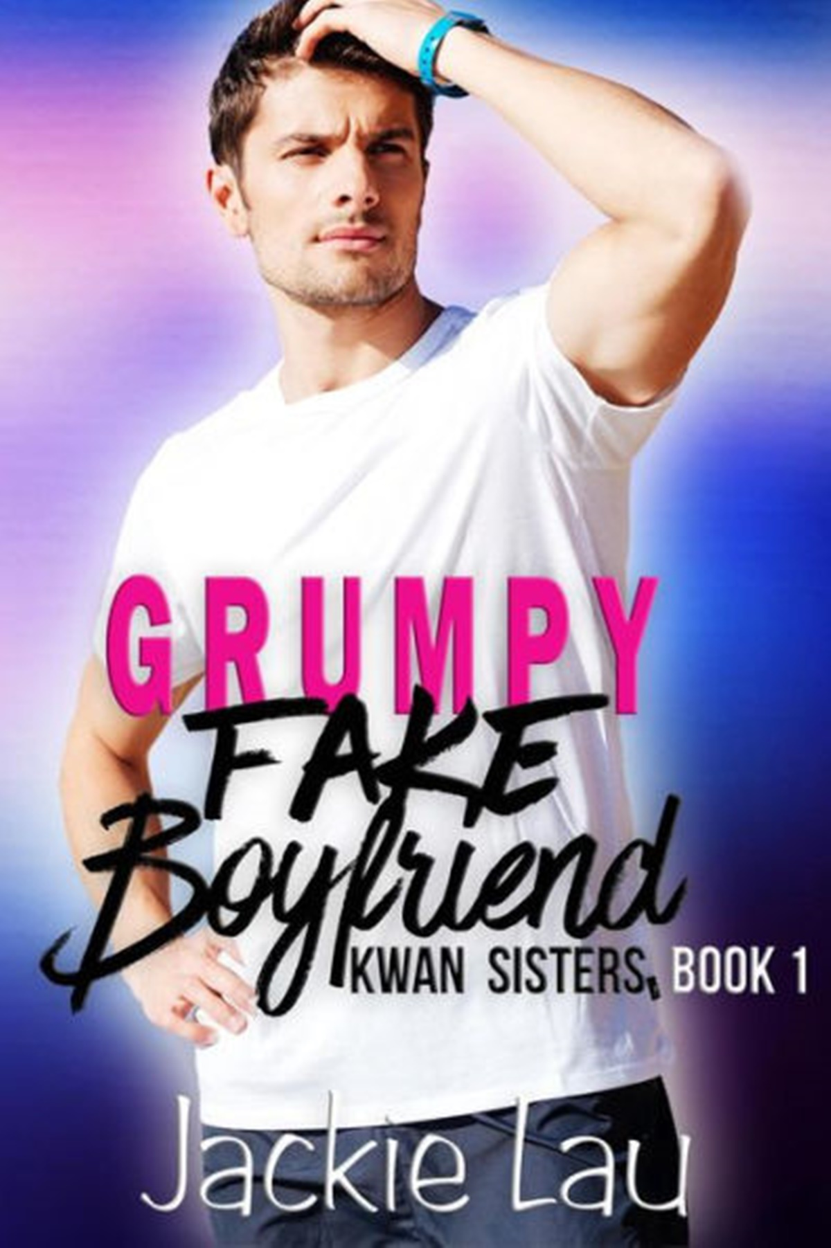 Fake Relationship Romance Novels, cover of Grumpy Fake Boyfriend by Jackie Lau, books