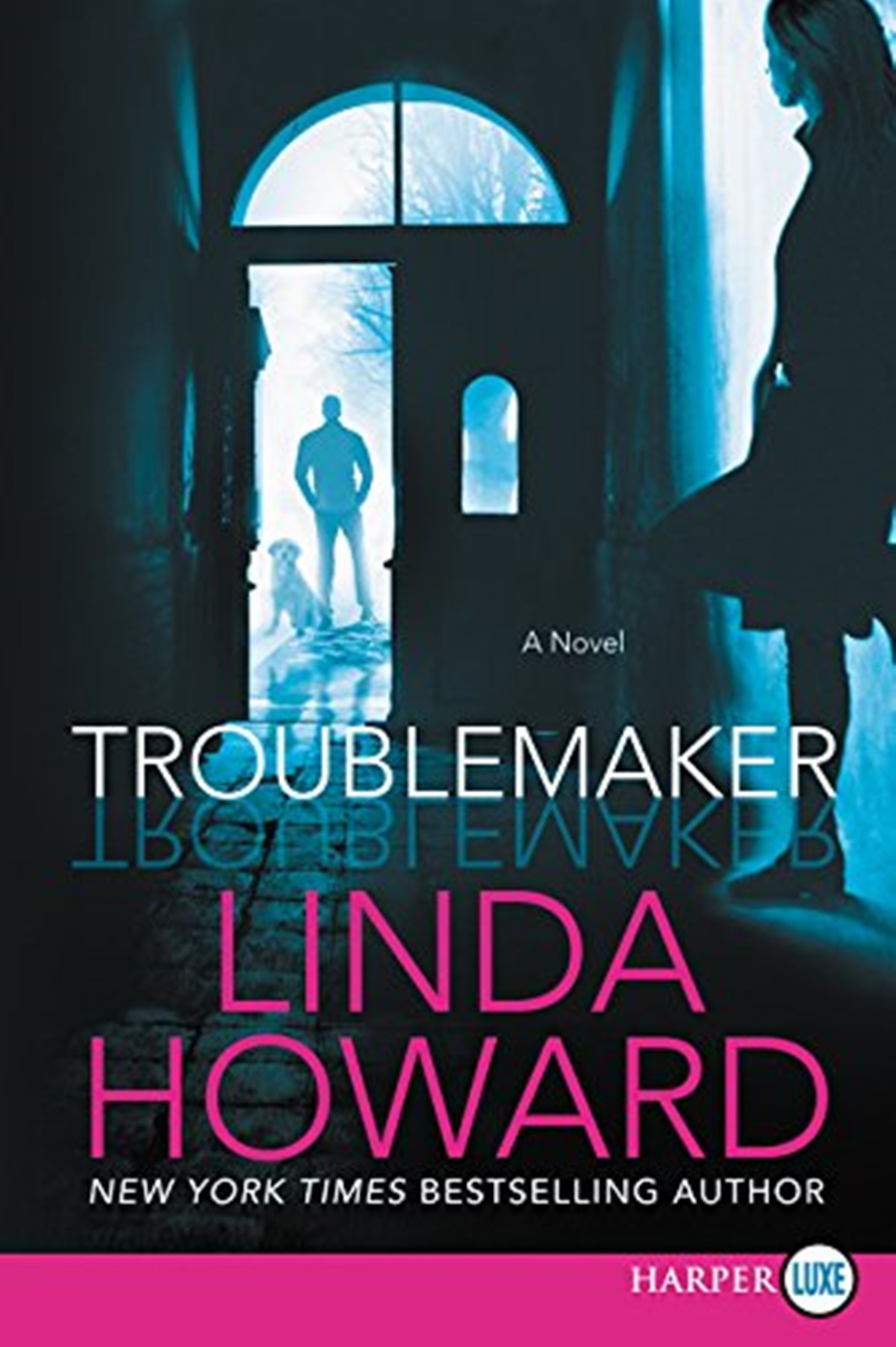 Dog Romance Novels, cover of Troublemaker by Linda Howard, books
