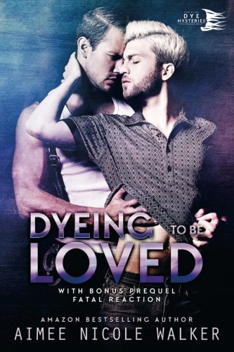 Mystery Romance Novels, cover of Dyeing to Be Loved by Aimee Nicole Walker, books