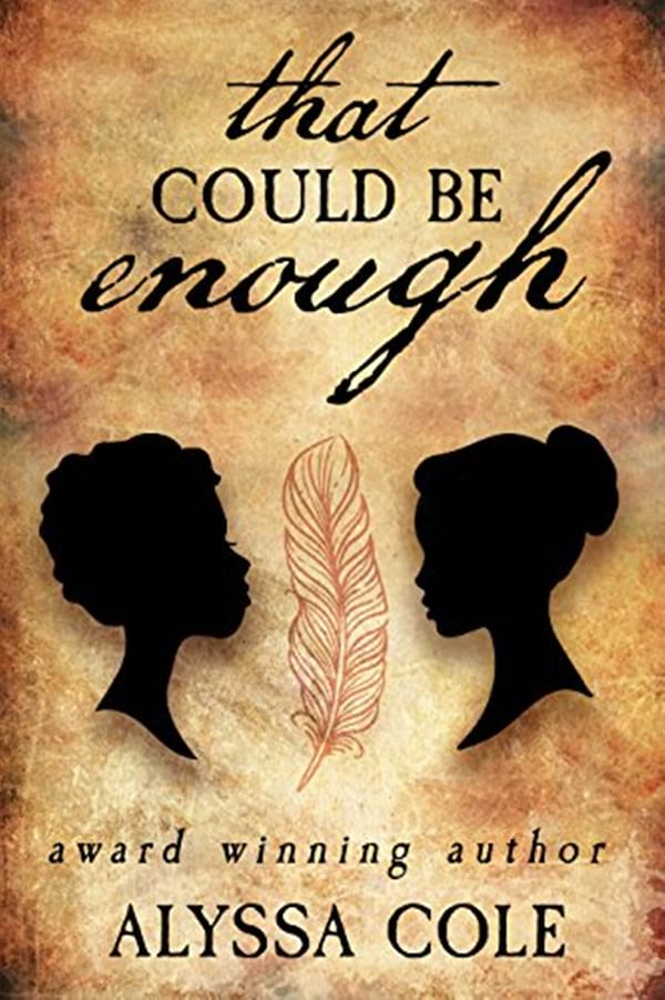 Historical Romance Novels, cover of That Could Be Enough by Alyssa Cole, books