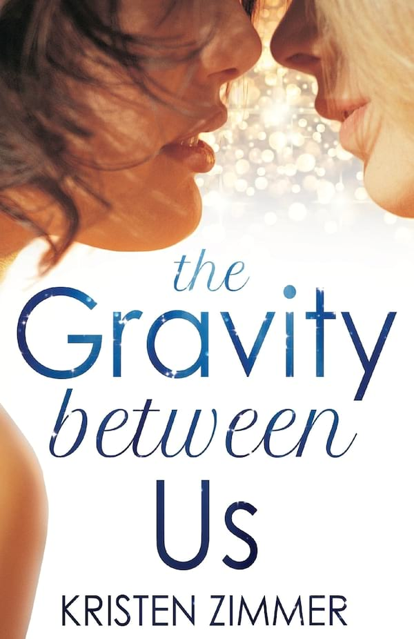 New Adult Romance Novels, cover of The Gravity Between Us by Kristen Zimmer, books