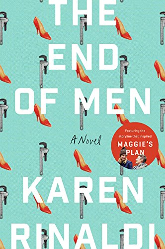 Romance Books Like The Bold Type, cover of The End of Men by Karen Rinaldi, books