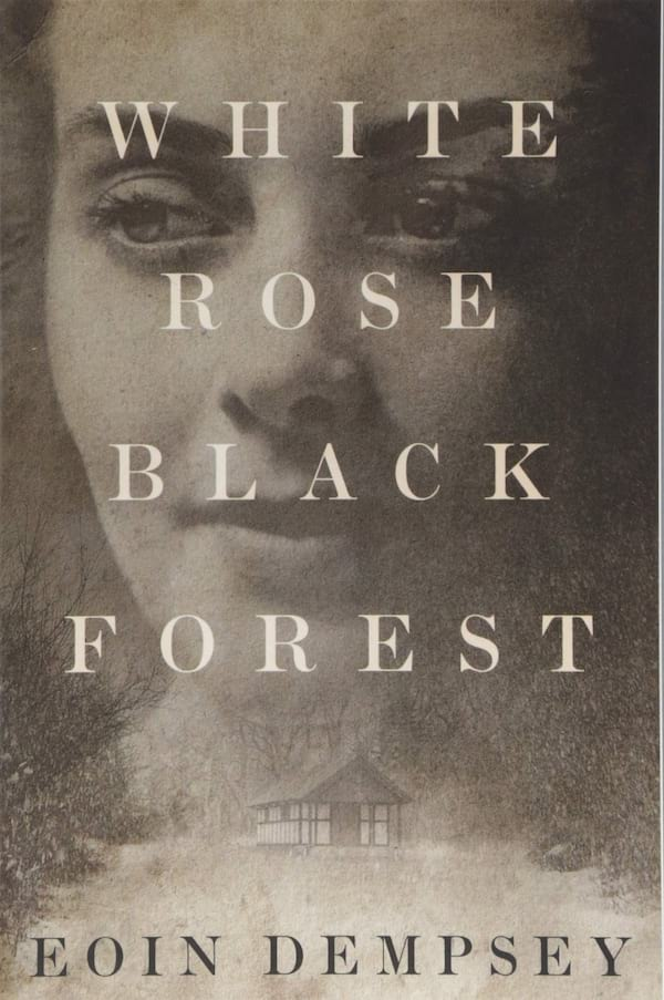 World War II Romance Novels, cover of Black Rose White Forest by Eoin Dempsey, books