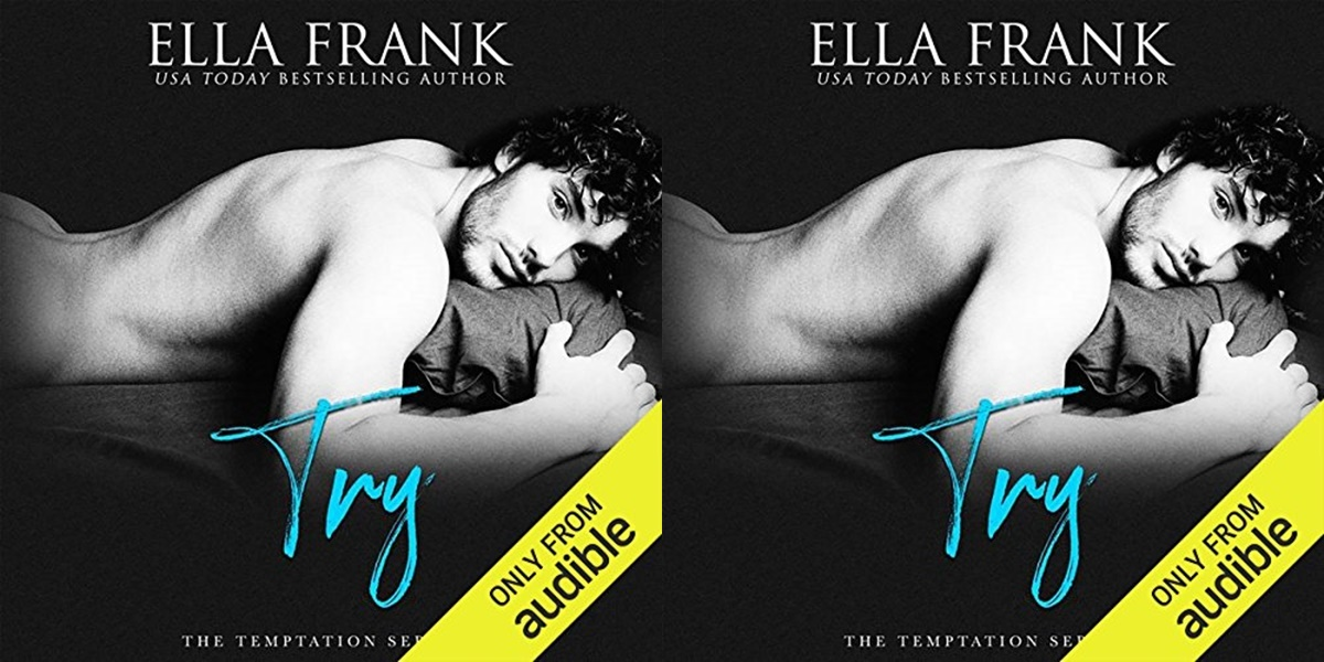 erotic audiobooks, cover of Try by Ella Frank, books