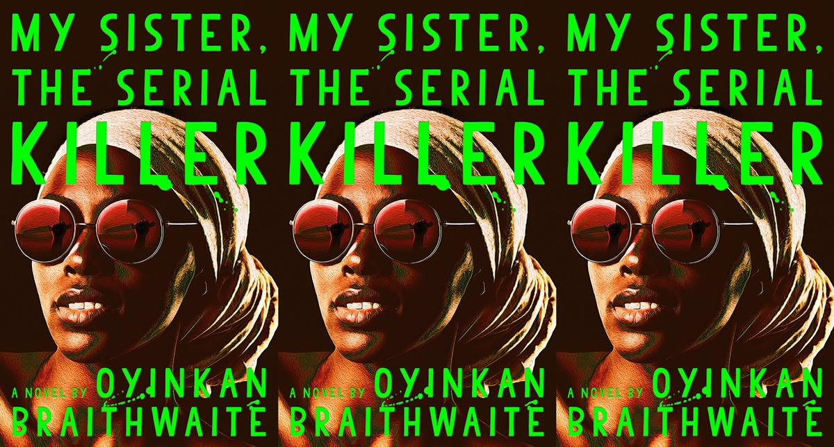 books about serial killers, cover of my sister, the serial killer by oyinkan braithwaite, books
