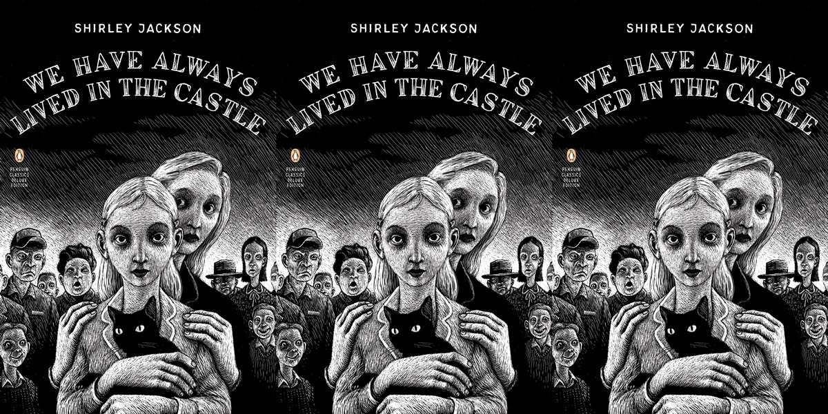 books about dysfunctional families, cover of we have always lived in the castle by shirley jackson, books