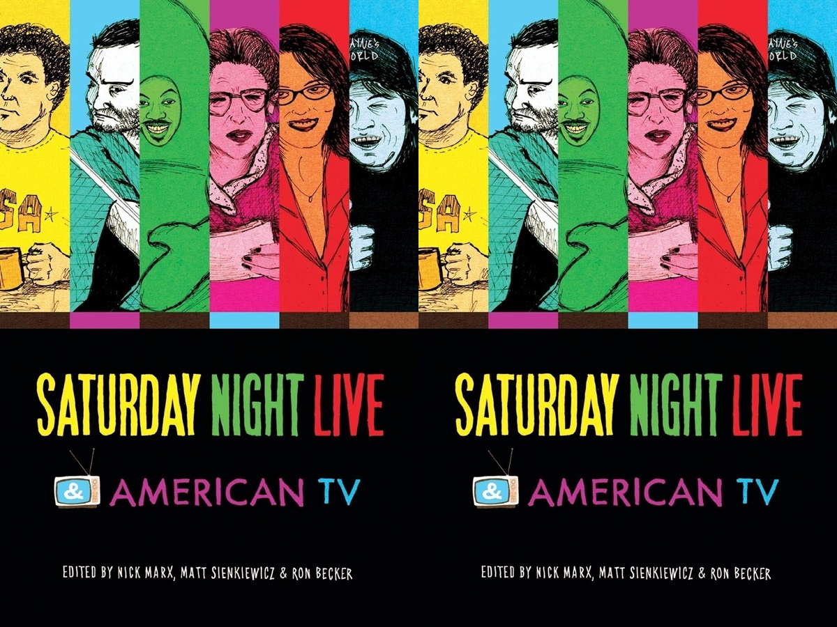 saturday night live books, cover of saturday night live and american tv by nick marx, matt sienkiewicz and ron becker, books