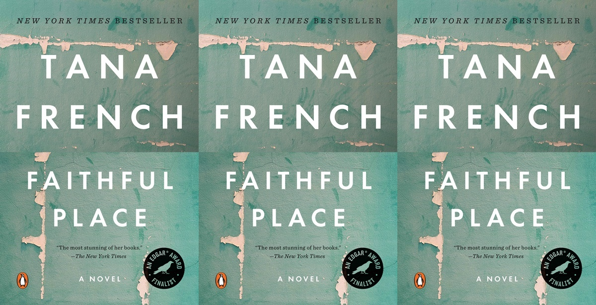 tana french's books in chronological order, faithful place by tana french, books