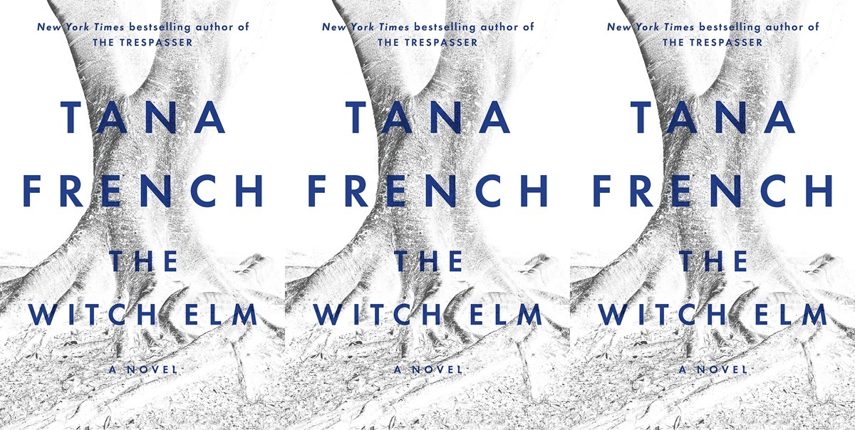 tana french's books in chronological order, the witch elm by tana french, books
