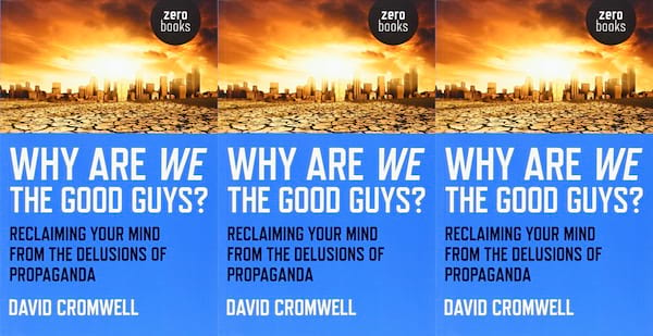 books, why are we the good guys? by david cromwell, books about propaganda