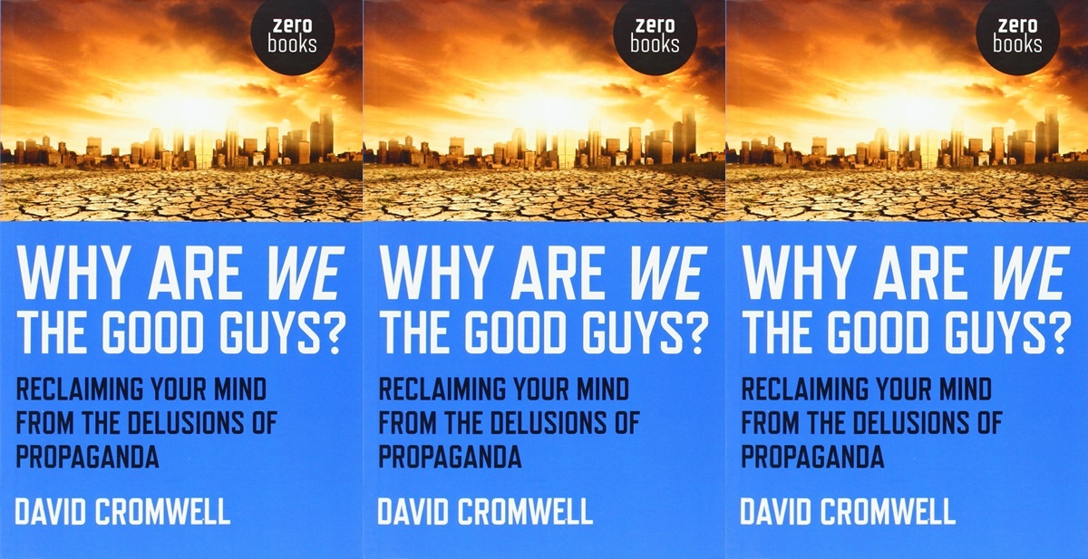books about propaganda, why are we the good guys? by david cromwell, books