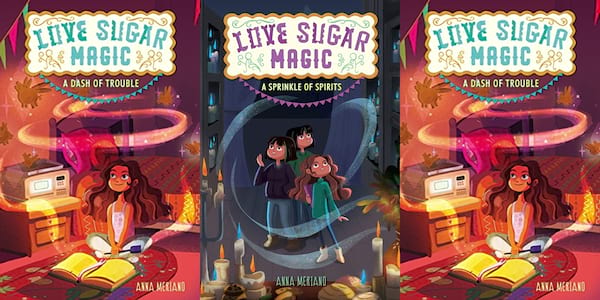 books, love sugar magic series by anna meriano, books for kids who like harry potter