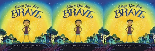 books, when you are brave by pat zietlow miller, books about moving