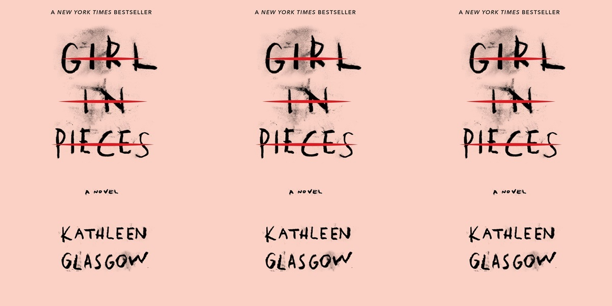 books like the fault in our stars, girl in pieces by kathleen glasgow, books