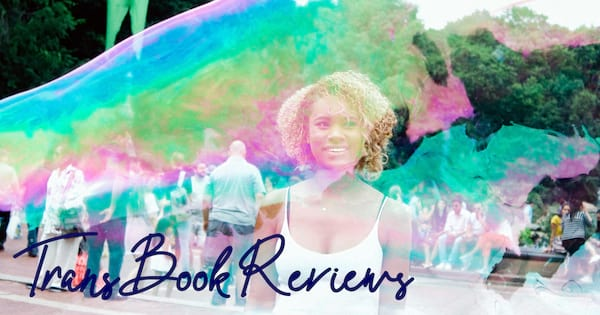 lgbt book blogs, trans book reviews, image of a black woman with curly hair through a colorful film, books