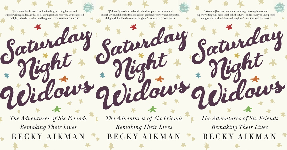 books about widows, saturday night widows by becky aikman, family, books