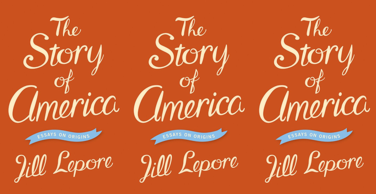 patriotic books, the story of america by jill lepore, books