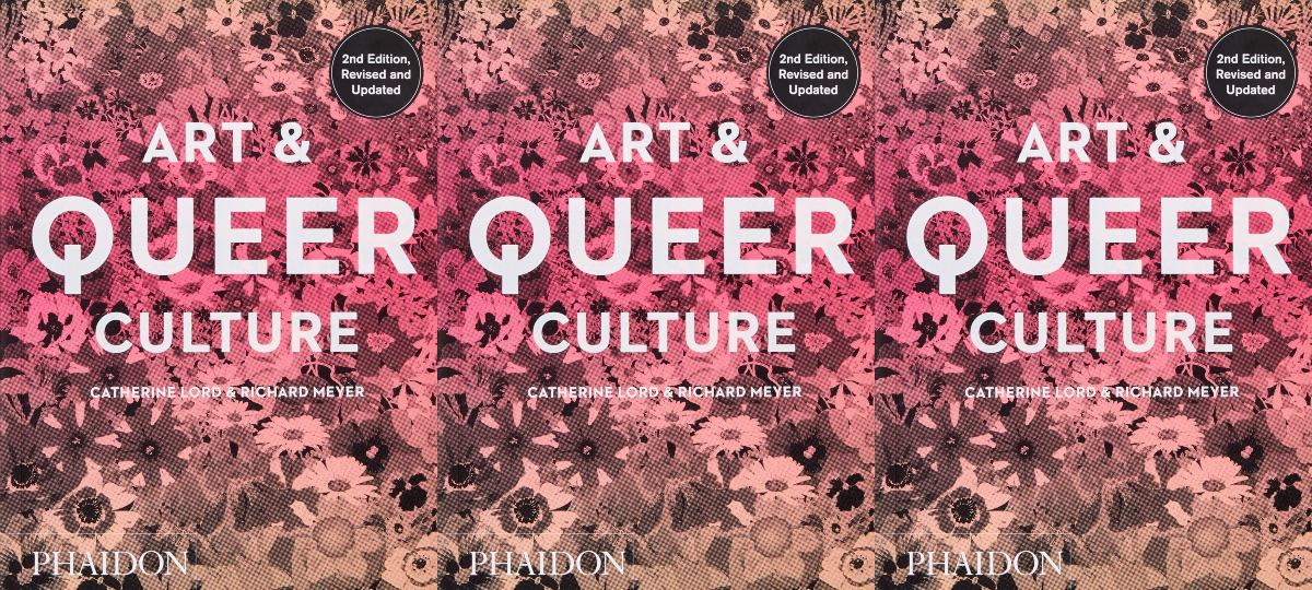 cheap coffee table books, art & queer culture by catherine lord and richard meyer, books
