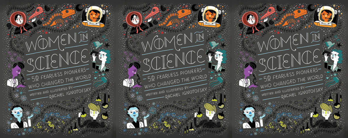cheap coffee table books, women in science 50 fearless pioneers who changed the world by rachel ignotofsky, books