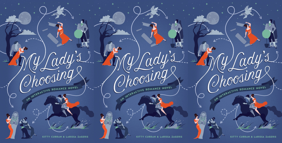 choose your own adventure for adults, my lady's choosing by kitty curran and larissa zageris, books