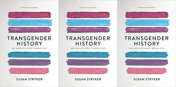 books you can read in a weekend, transgender history: the roots of today's revolution by susan stryker, books