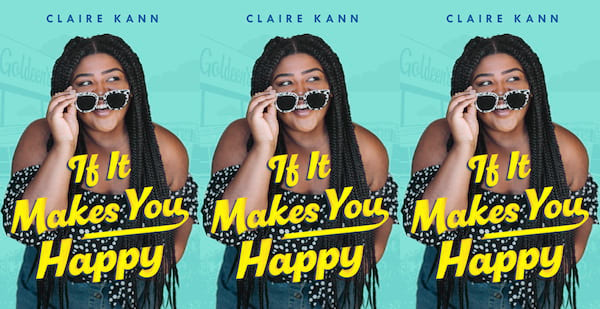 romance novels for teens, if it makes you happy by claire kann, books
