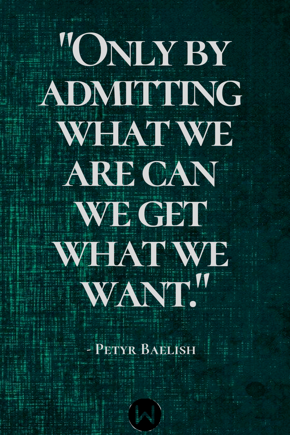tv, game of thrones, quote, petyr baelish