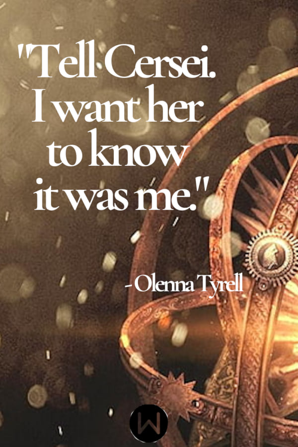 tv, game of thrones, quote, olenna tyrell
