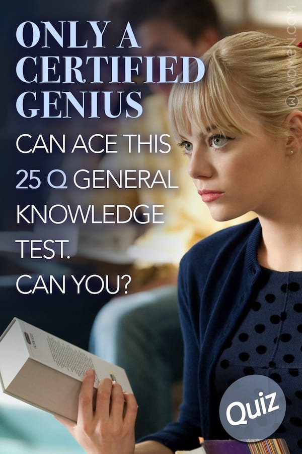 Only A Certified Genius Can Ace This 25 Q General Knowledge