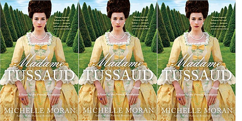 madame tussaud a novel of the french revolution michelle moran