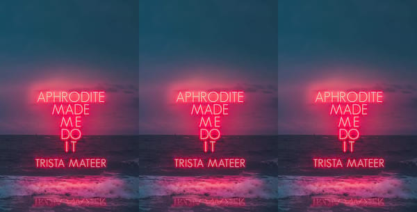 upcoming poetry collections, aphrodite made me do it by trista mateer, books