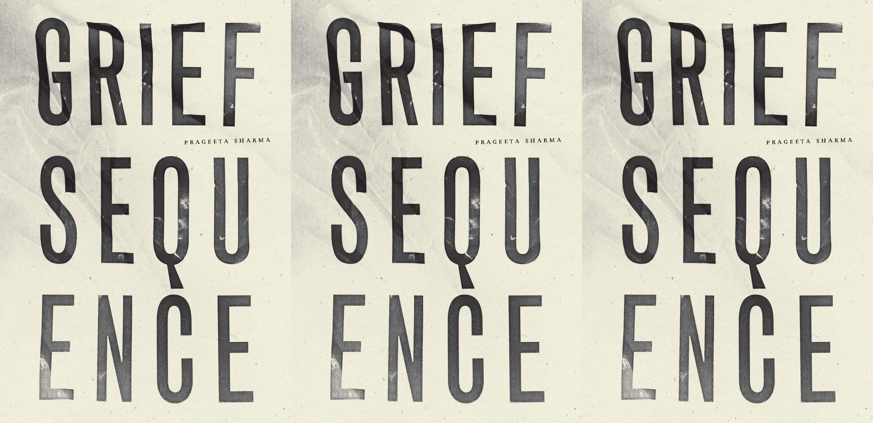 upcoming poetry collections, grief sequence by prageeta sharma, books
