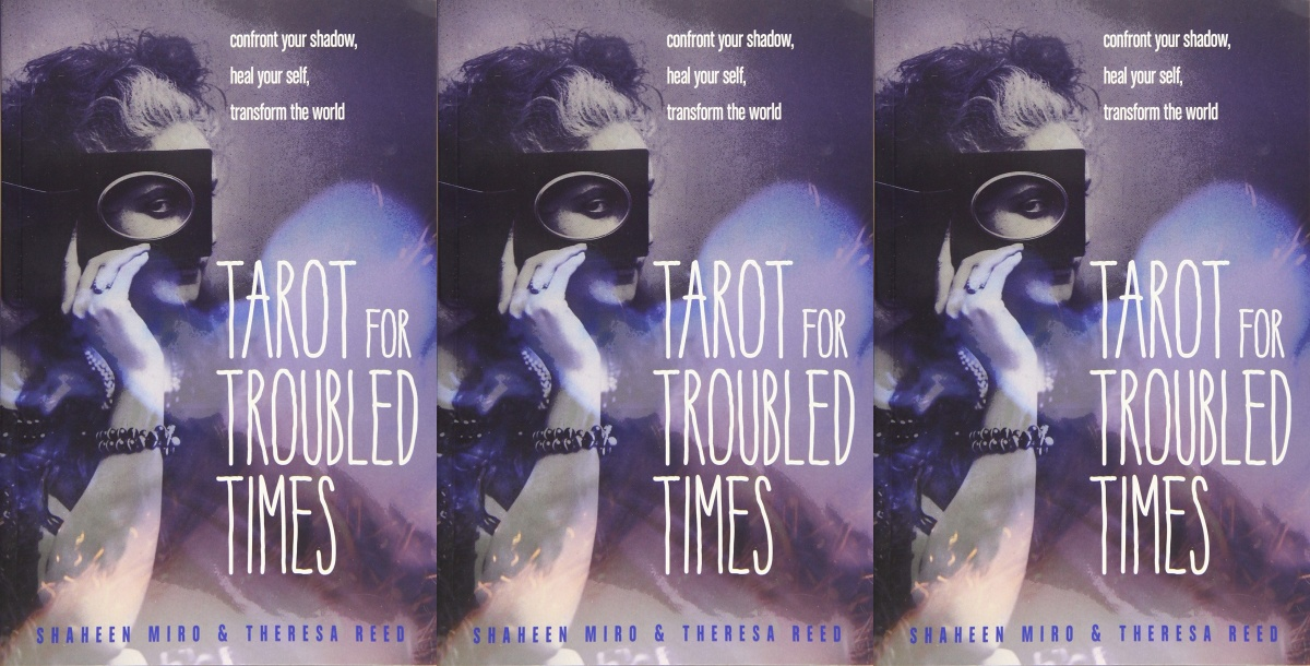 tarot books, tarot for troubled times by shaheen miro and theresa reed, books