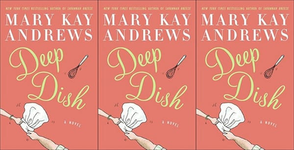 cooking competition romance novels, deep dish by mary kay andrews, books