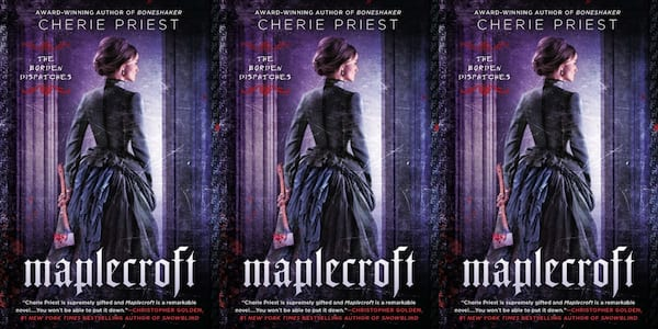 underrated horror novels, maplecroft: the borden dispatches by cherie priest, books