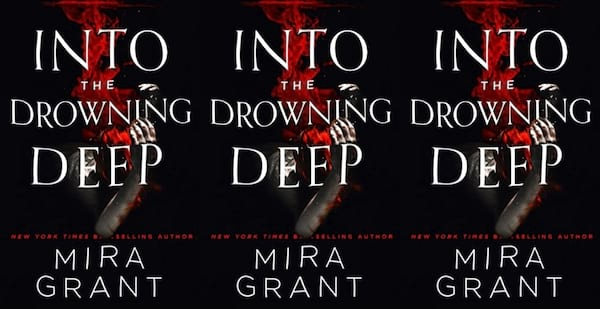 underrated horror novels, into the drowning deep by mira grant, books