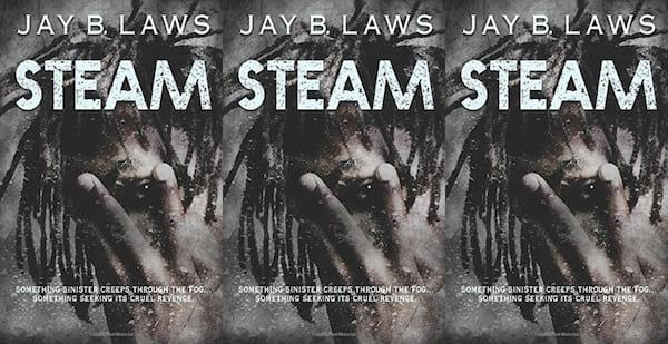 underrated horror novels, steam by jay b laws, books