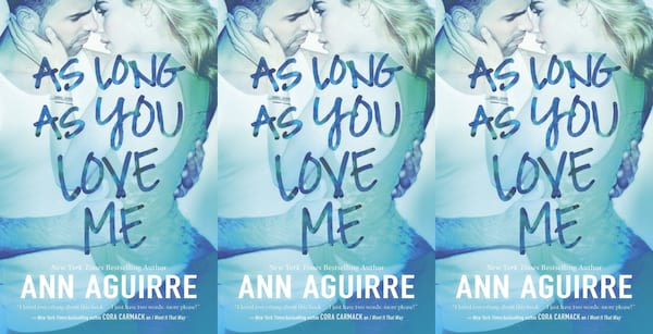 midwest romance novels, as long as you love me by ann aguirre, books