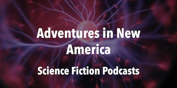 adventures in new america podcast science fiction