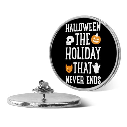 Halloween the Holiday That Never Ends Pin from Look Human