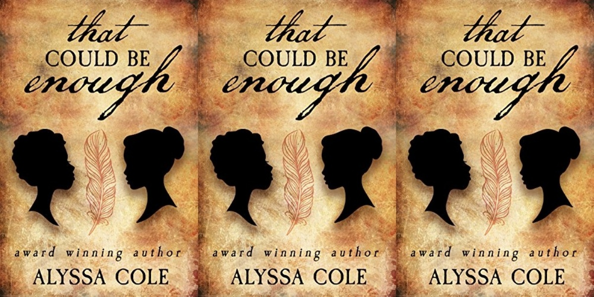 queer historical romance novels, that could be enough by alyssa cole, books
