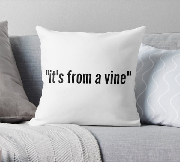 'It's From a Vine' Throw Pillow from Redbubble