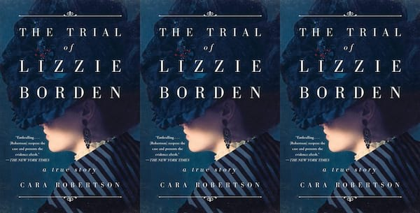best true crime books of 2019, the trial of lizzie borden by cara robertson, books