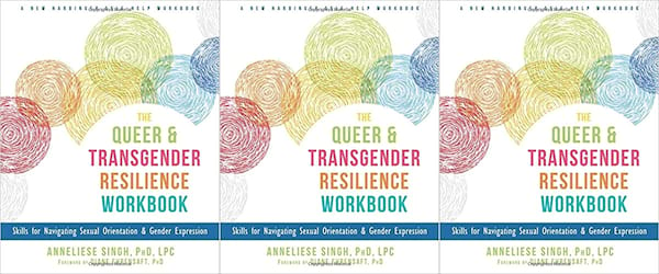 self care books, the queer and transgender workbook by anneliese a singh, books
