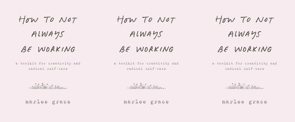 self care books, How To Not Always Be Working by Marlee Grace, books