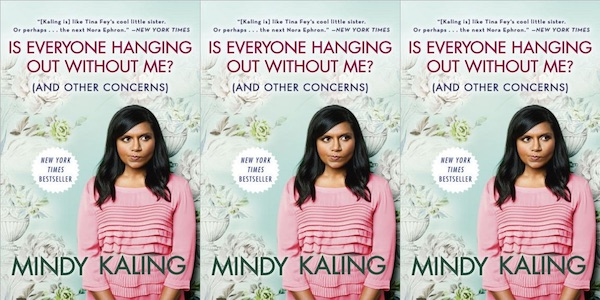 is everyone hanging out without me? mindy kaling autobiography