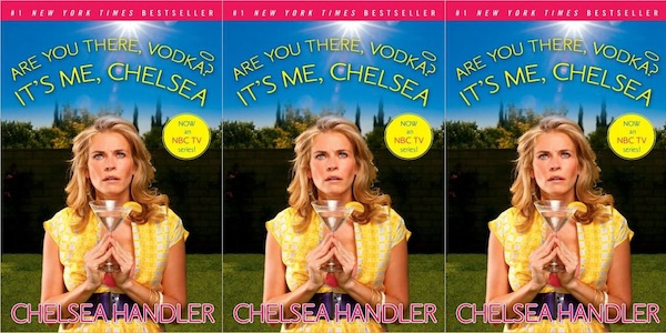 Are You There, Vodka? It's Me, Chelsea by Chelsea Handler autobiography