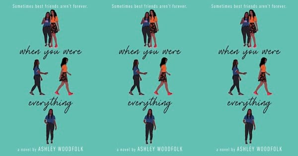 When You Were Everything By Ashley Woodfolk