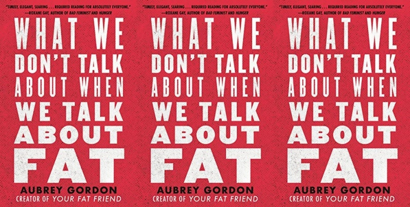 books, cover of what we don't talk about when we talk about fat by aubrey gordon